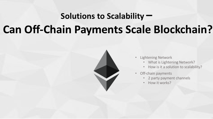 Solutions To Scalability Can Off Chain Payments Scale
