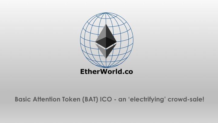 Basic Attention Token (BAT) ICO – an 'electrifying' crowd-sale!