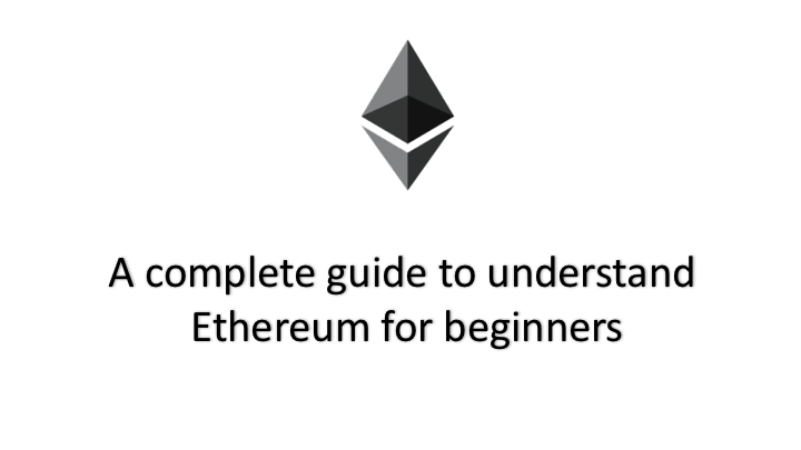 A complete guide to understand Ethereum for beginners