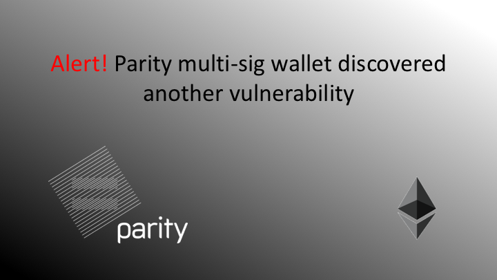 Alert! Parity multi-sig wallet discovered another vulnerability