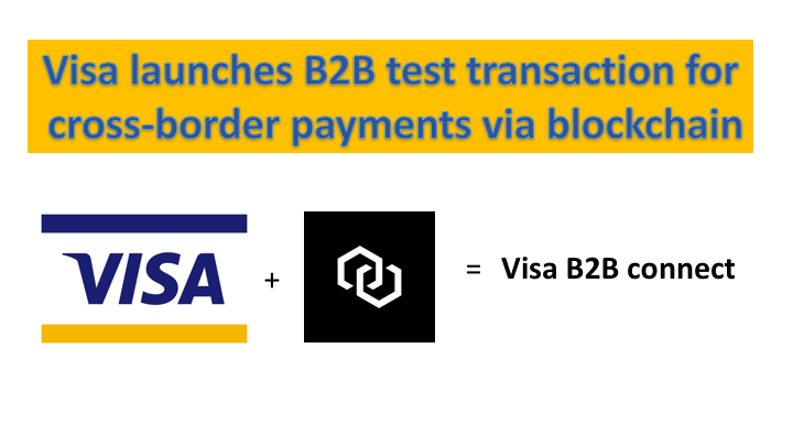 Visa launches B2B test transaction for cross-border payments via blockchain