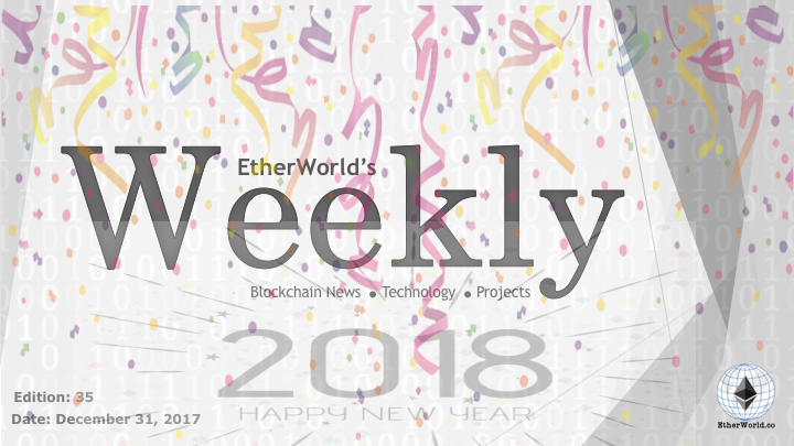 EtherWorld's weekly: December 31, 2017