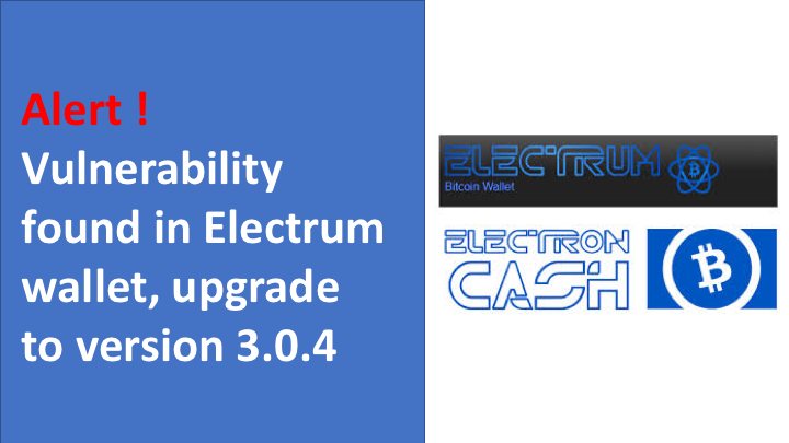 Vulnerability found in Electrum wallet, upgrade to version 3.0.4
