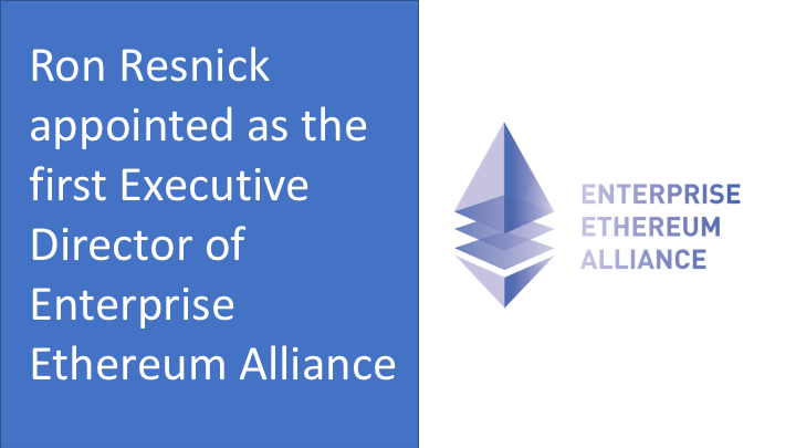 Ron Resnick appointed as the first Executive Director of Enterprise Ethereum Alliance