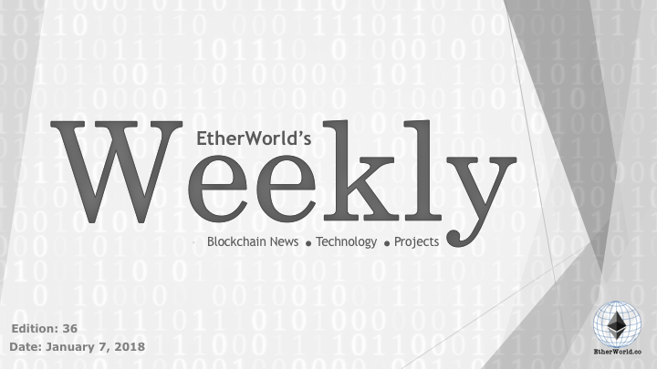 EtherWorld's weekly: January 7, 2018