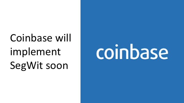 Coinbase will implement SegWit soon