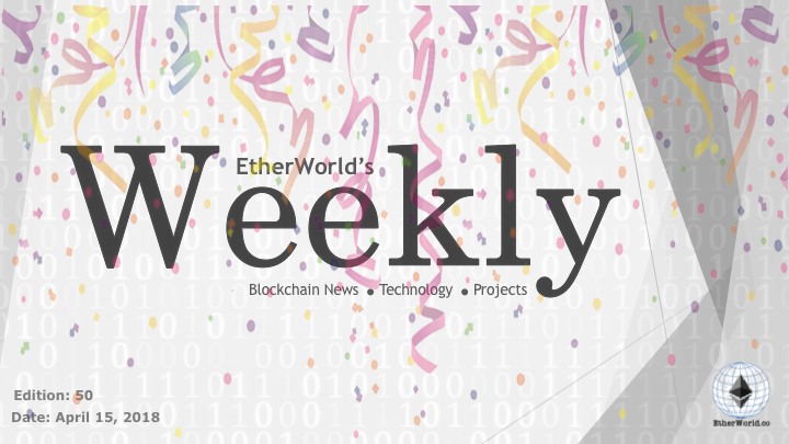 EtherWorld's weekly: April 15, 2018