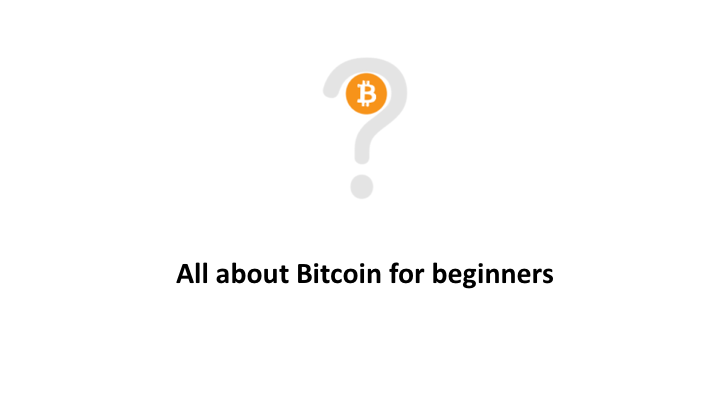 All about Bitcoin for beginners