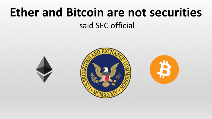 Ether and Bitcoin are not securities said SEC official