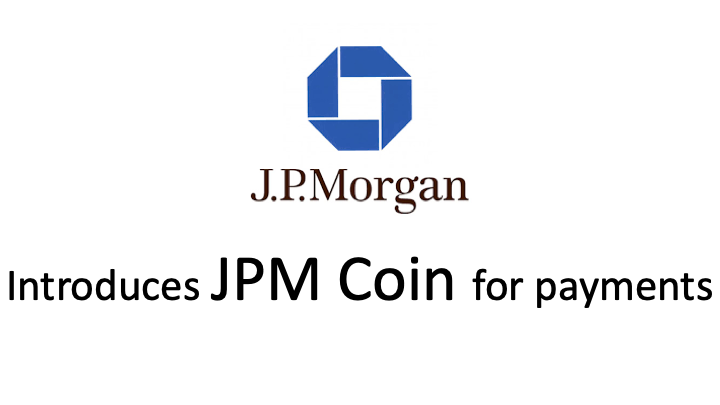 JP Morgan introduces JPM Coin for payments