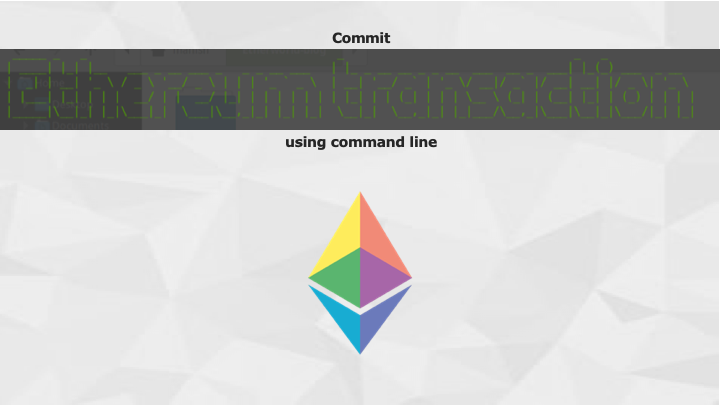 Commit Ethereum Transaction Using Command Line