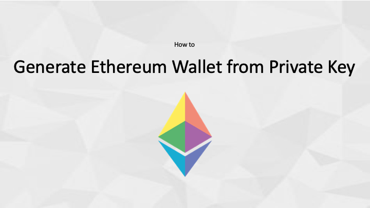 Generate Ethereum Wallet from Private Key