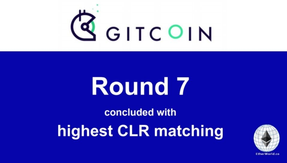 Gitcoin Round 7 concluded with highest than ever CLR matching