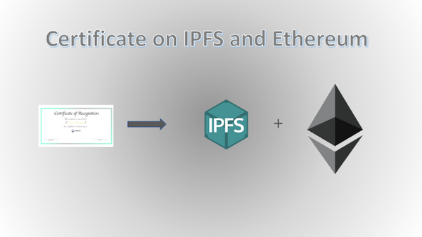 Certificate on IPFS and Ethereum