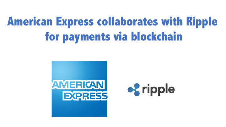 American Express collaborates with Ripple for payments via blockchain