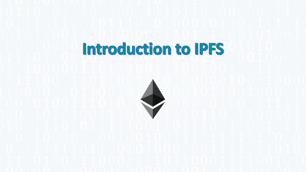 INTRODUCTION TO IPFS