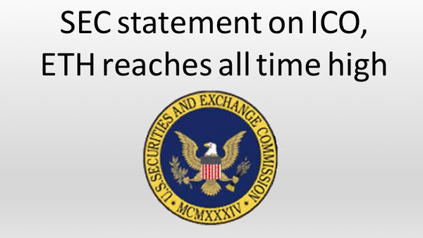 SEC statement on ICO,  ETH reaches all time high