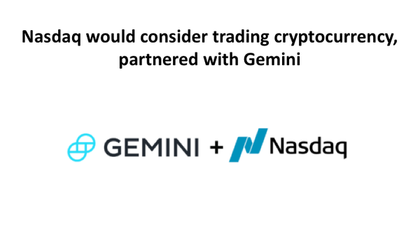 Nasdaq would consider trading cryptocurrency,  partnered with Gemini