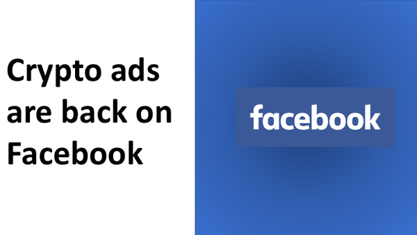 Crypto ads are back on Facebook