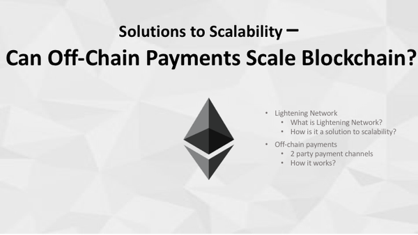 Solutions to Scalability: Can Off-Chain Payments Scale Blockchain?