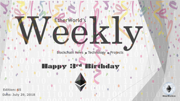 EtherWorld's weekly: July 29, 2018