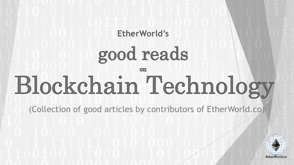 EtherWorld's Good Read on Blockchain & Cryptocurrency