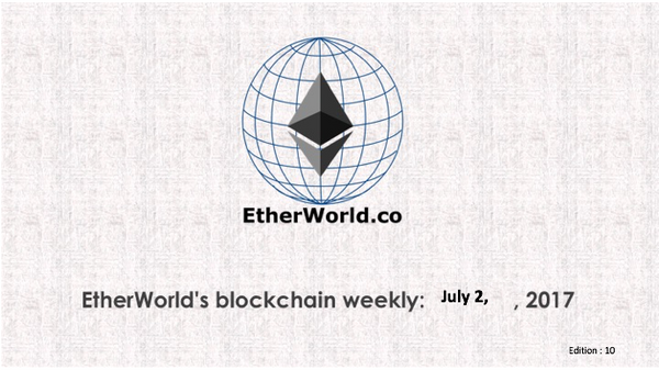 EtherWorld's weekly: July 2, 2017