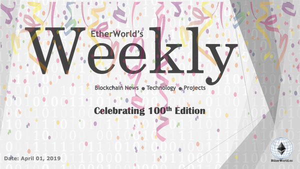 EtherWorld's weekly: April 01, 2019