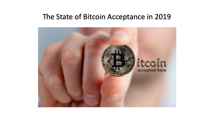The State of Bitcoin Acceptance in 2019