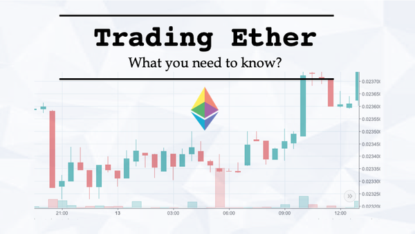 Trading Ether: what you need to know