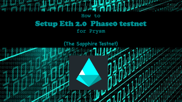 Setup Eth 2.0  Phase0 testnet for Prysm