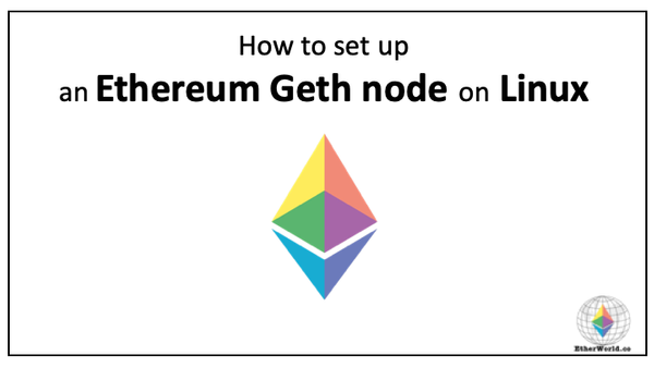 How to set up an Ethereum Geth node on Linux