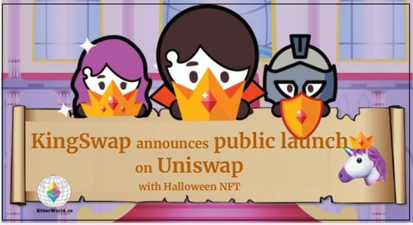 KingSwap public launch on Uniswap with special Halloween NFT