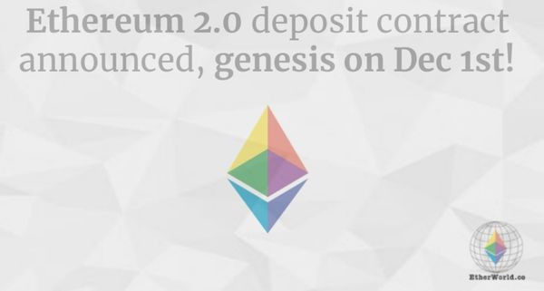 Ethereum 2.0 deposit contract announced, genesis on Dec 1st!