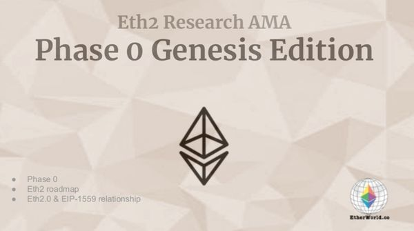 Eth2 Research AMA Phase 0 Genesis Edition