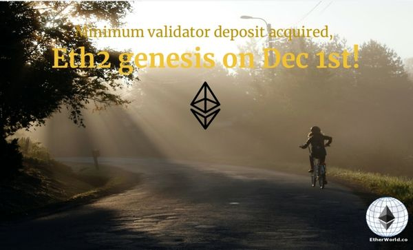 Minimum validator deposit acquired, Eth2 Genesis on Dec 1st!