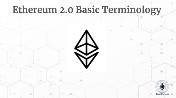Ethereum 2.0 Basic Terminology