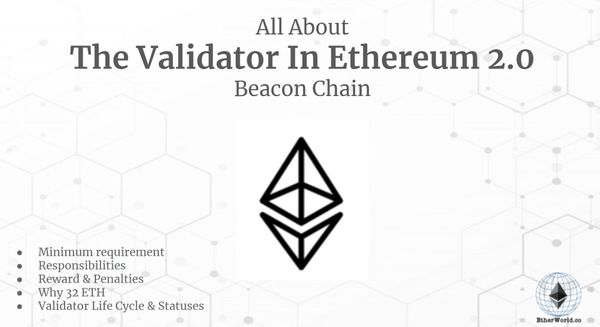 All About The Validator In Ethereum 2.0 Beacon Chain